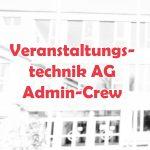 Veranstaltungstechnik AG Admin-Crew
