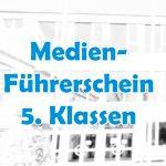 Medienführerschein 5. Klassen